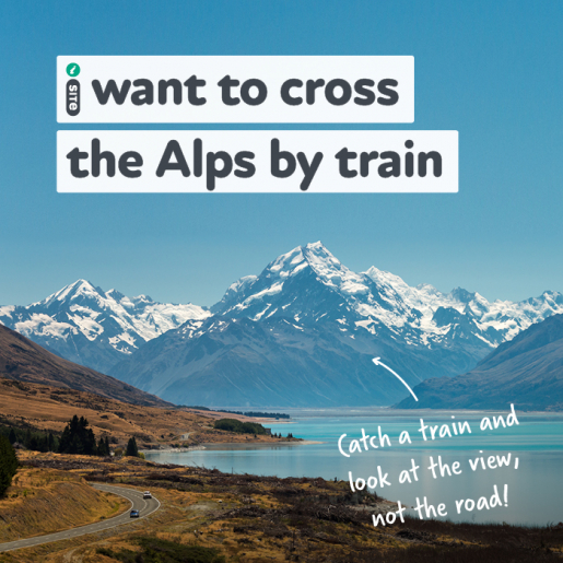 I want to cross the Alps by train